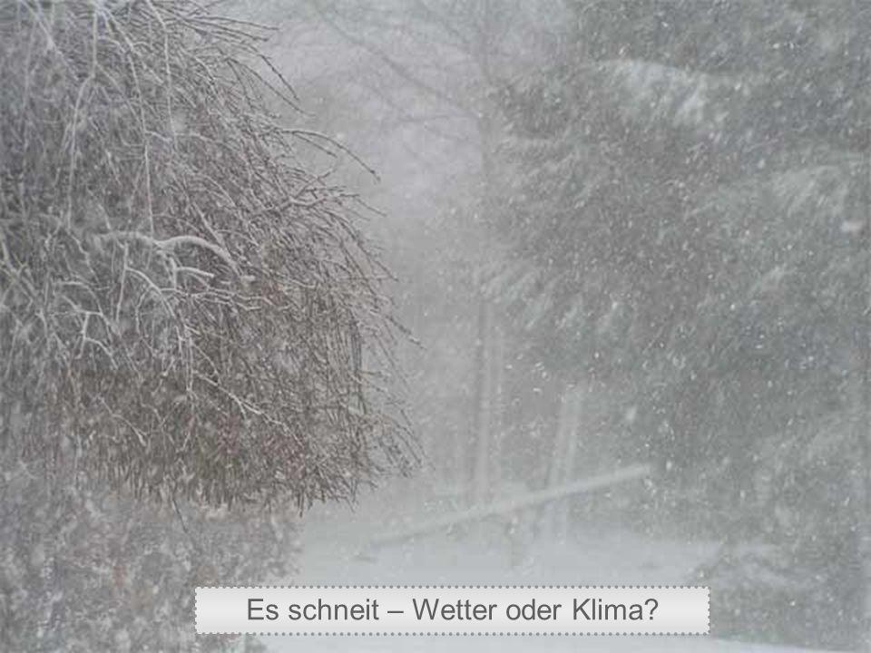 Es schneit – Wetter oder Klima?