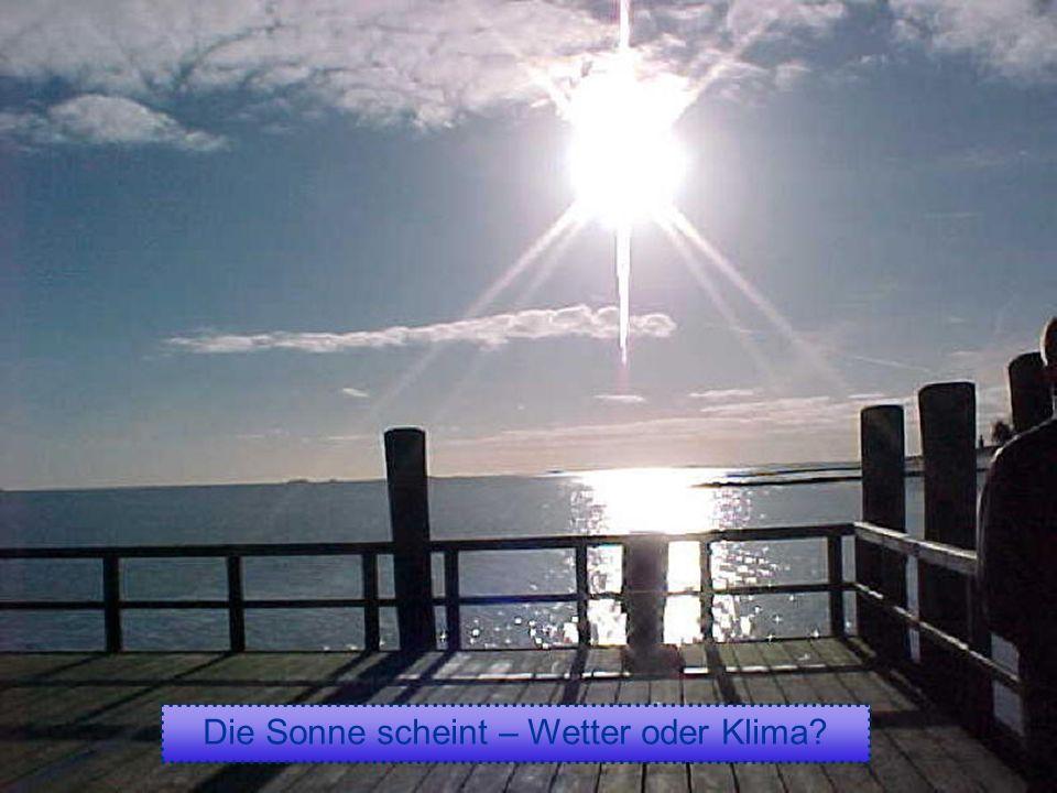 Die Sonne scheint – Wetter oder Klima?