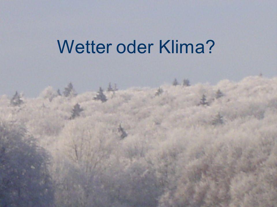 Wetter oder Klima?