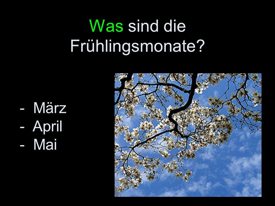 Was sind die Frühlingsmonate? - März - April - Mai
