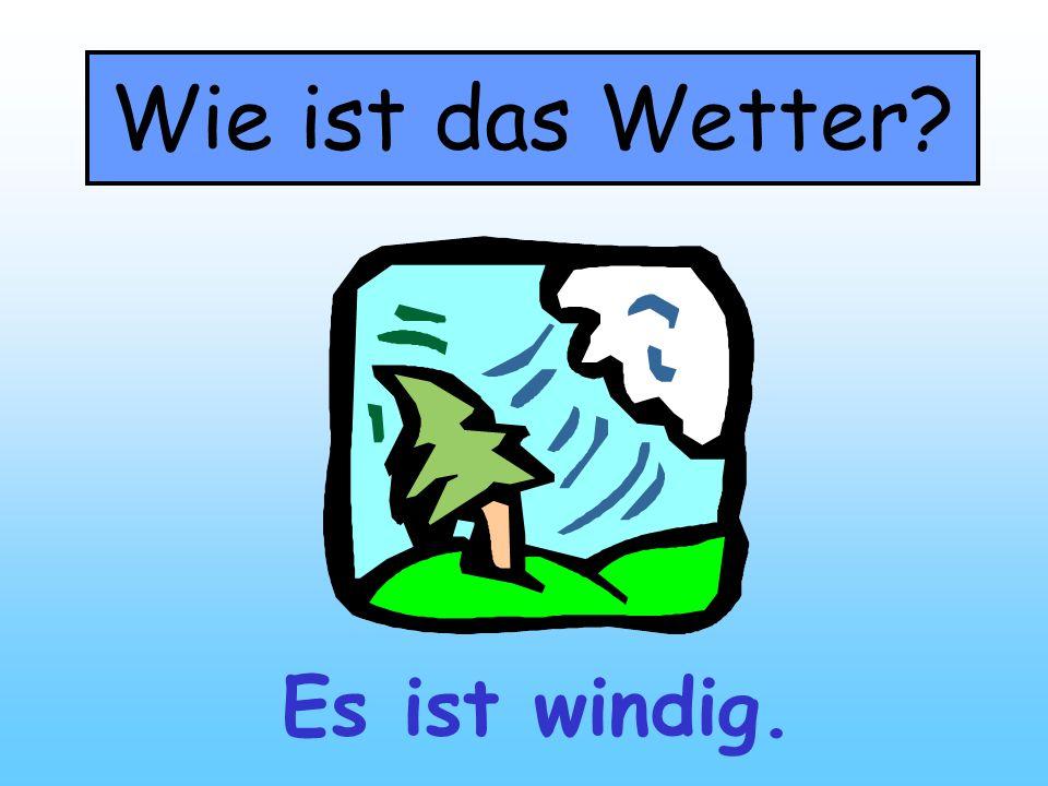 Wie ist das Wetter? Es ist windig.