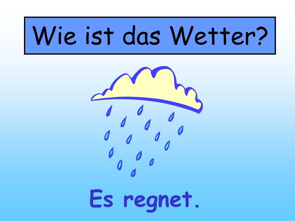 Wie ist das Wetter? Es hagelt.