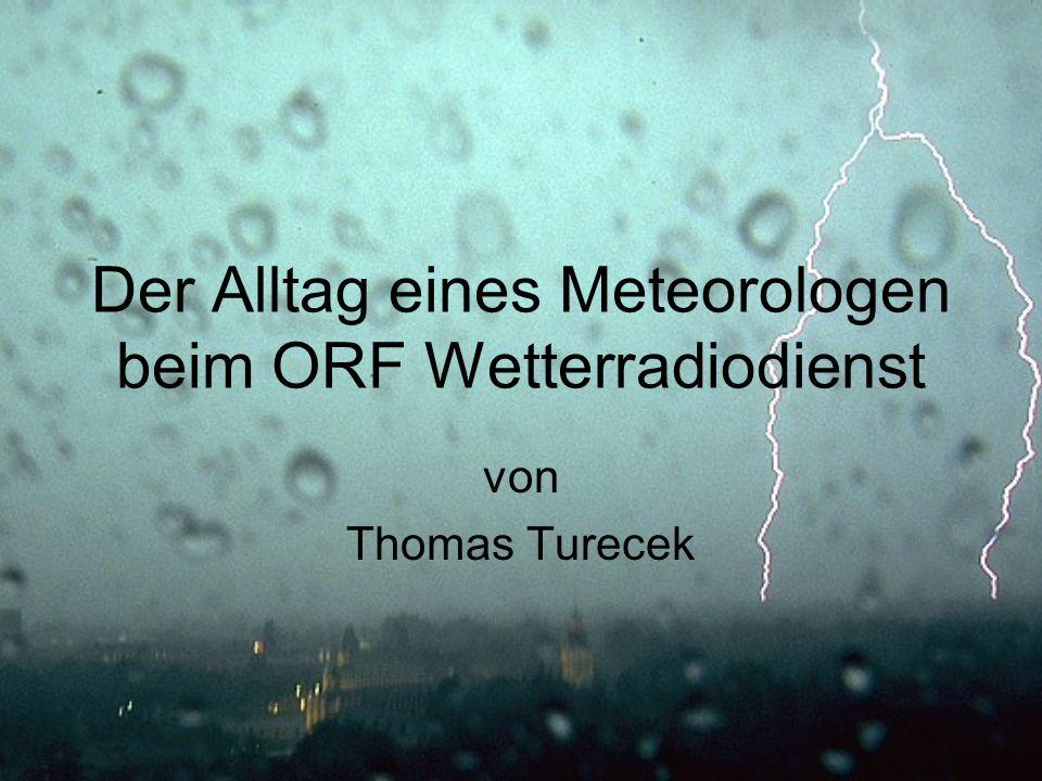 Der Alltag eines Meteorologen beim ORF Wetterradiodienst von Thomas Turecek