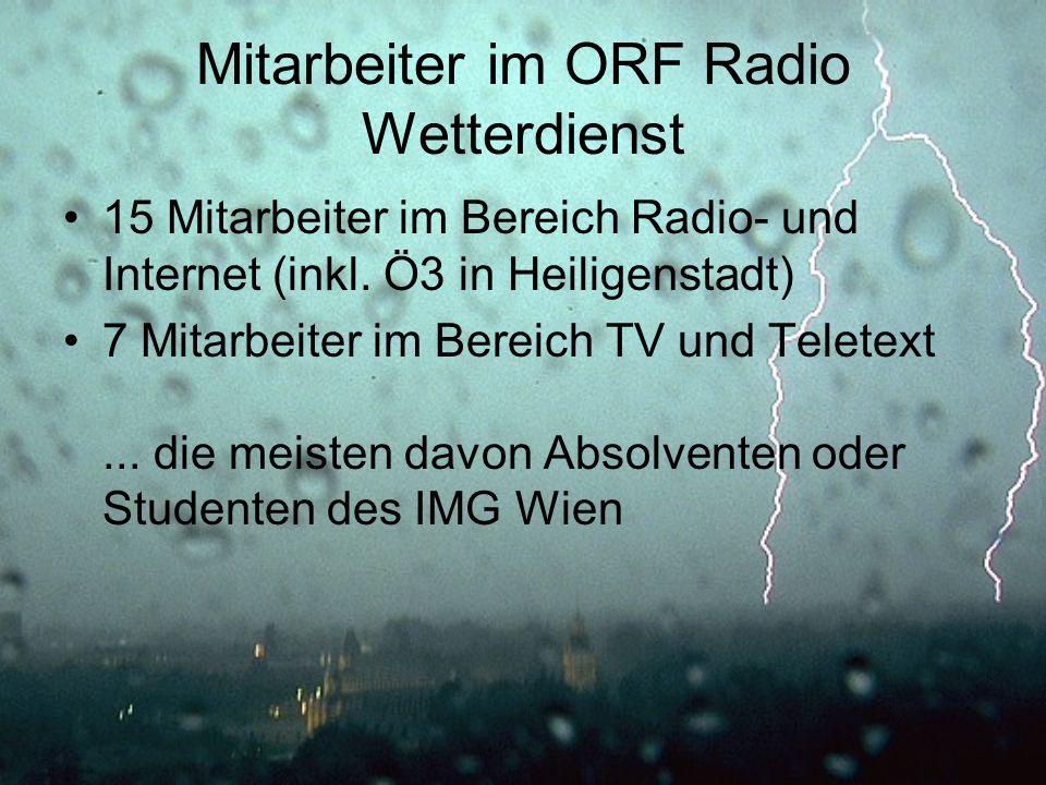 Mitarbeiter im ORF Radio Wetterdienst 15 Mitarbeiter im Bereich Radio- und Internet (inkl. Ö3 in Heiligenstadt) 7 Mitarbeiter im Bereich TV und Telete