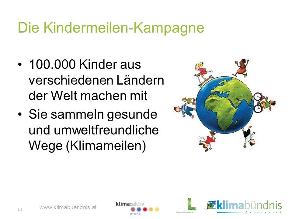 14 www.klimabuendnis.at Die Kindermeilen-Kampagne 100.000 Kinder aus verschiedenen Ländern der Welt machen mit Sie sammeln gesunde und umweltfreundlic