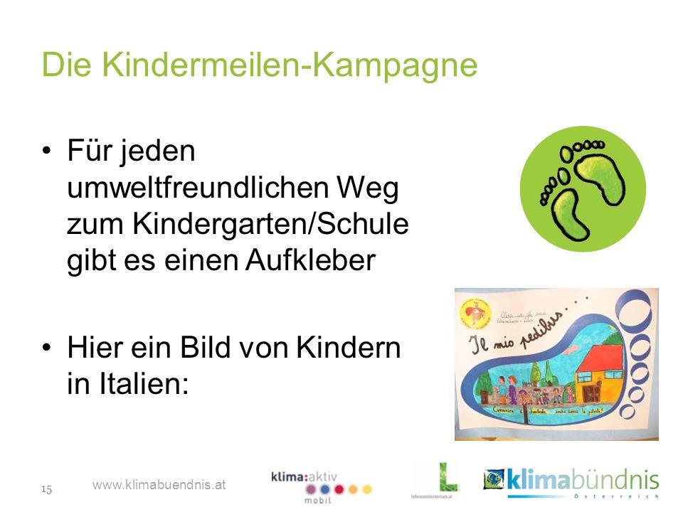 15 www.klimabuendnis.at Die Kindermeilen-Kampagne Für jeden umweltfreundlichen Weg zum Kindergarten/Schule gibt es einen Aufkleber Hier ein Bild von K