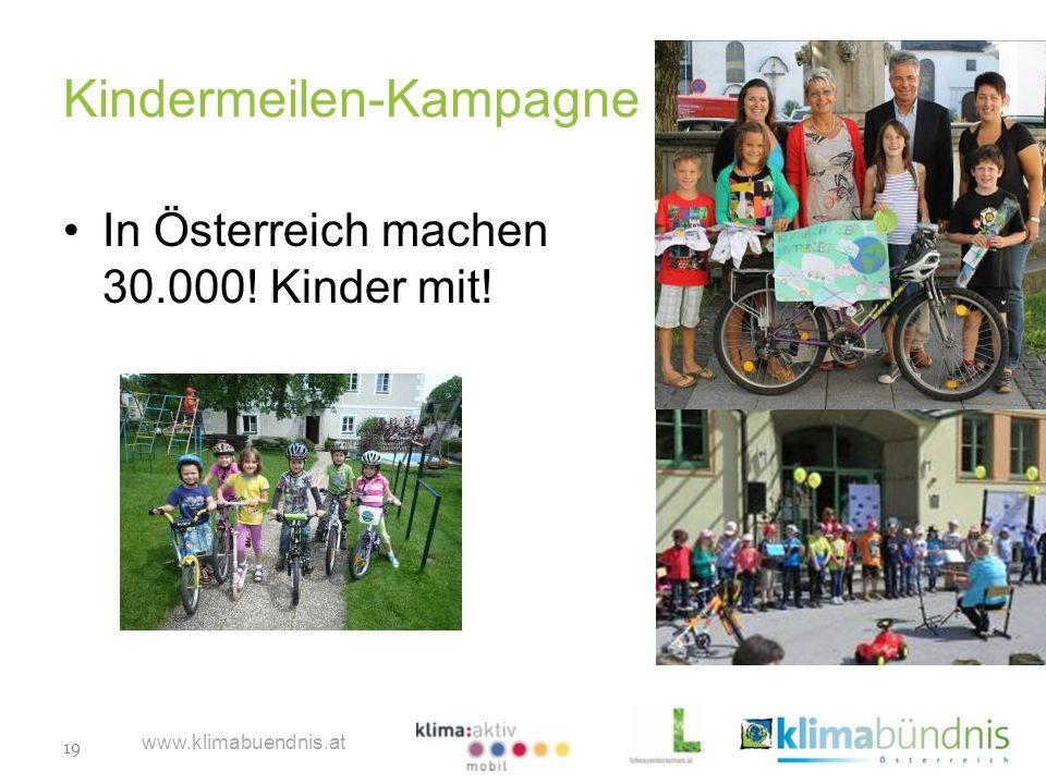 19 www.klimabuendnis.at Kindermeilen-Kampagne In Österreich machen 30.000! Kinder mit!