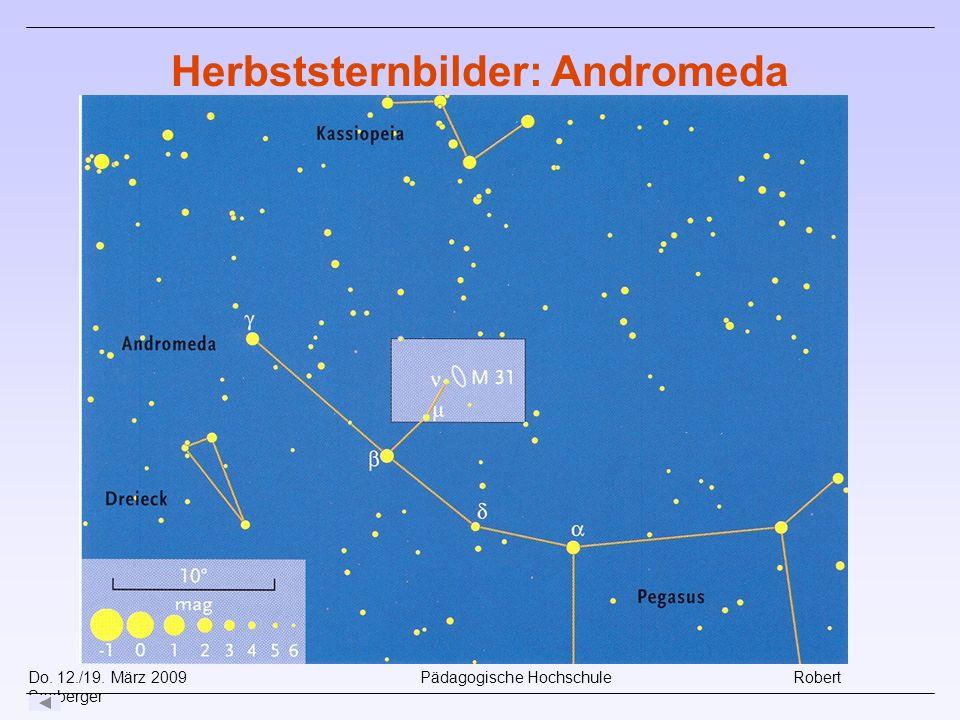Do. 12./19. März 2009 Pädagogische Hochschule Robert Seeberger Herbststernbilder: Andromeda