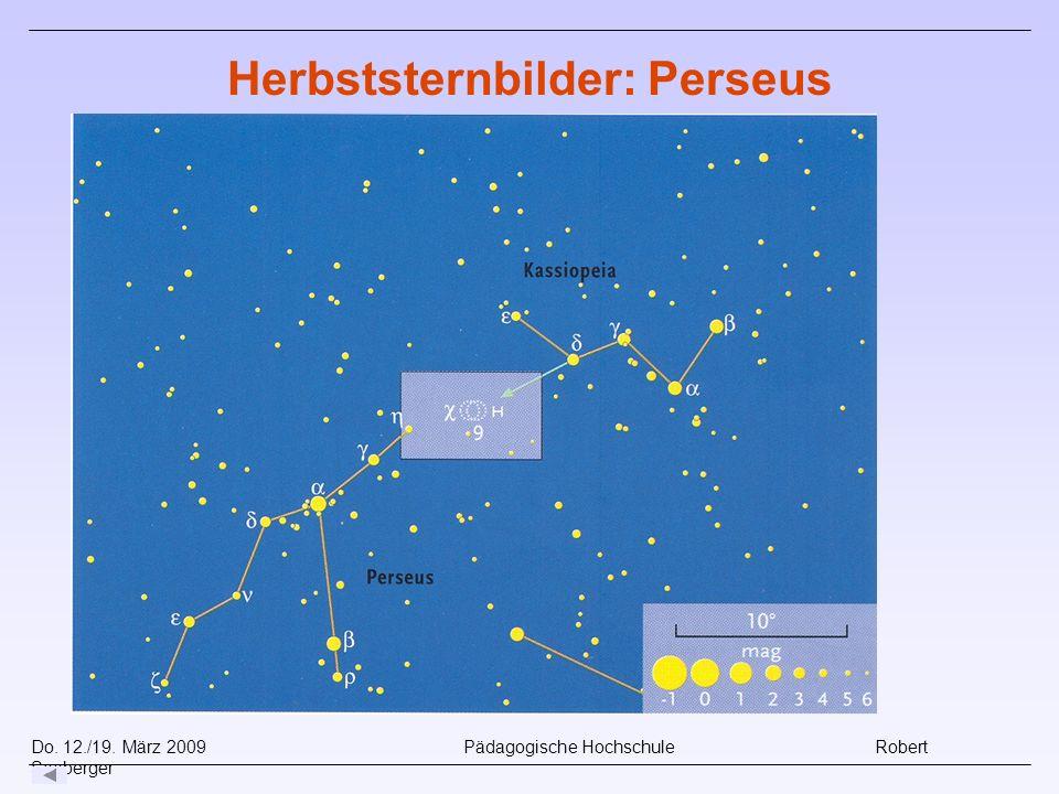 Do. 12./19. März 2009 Pädagogische Hochschule Robert Seeberger Herbststernbilder: Perseus