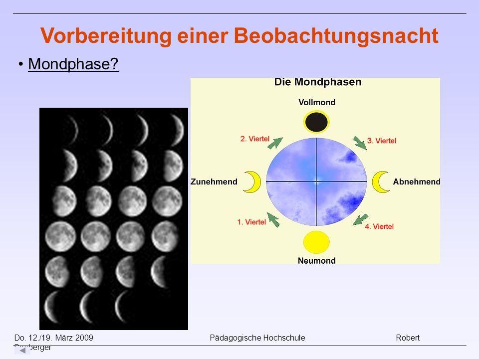 Do.12./19. März 2009 Pädagogische Hochschule Robert Seeberger Mondphase.