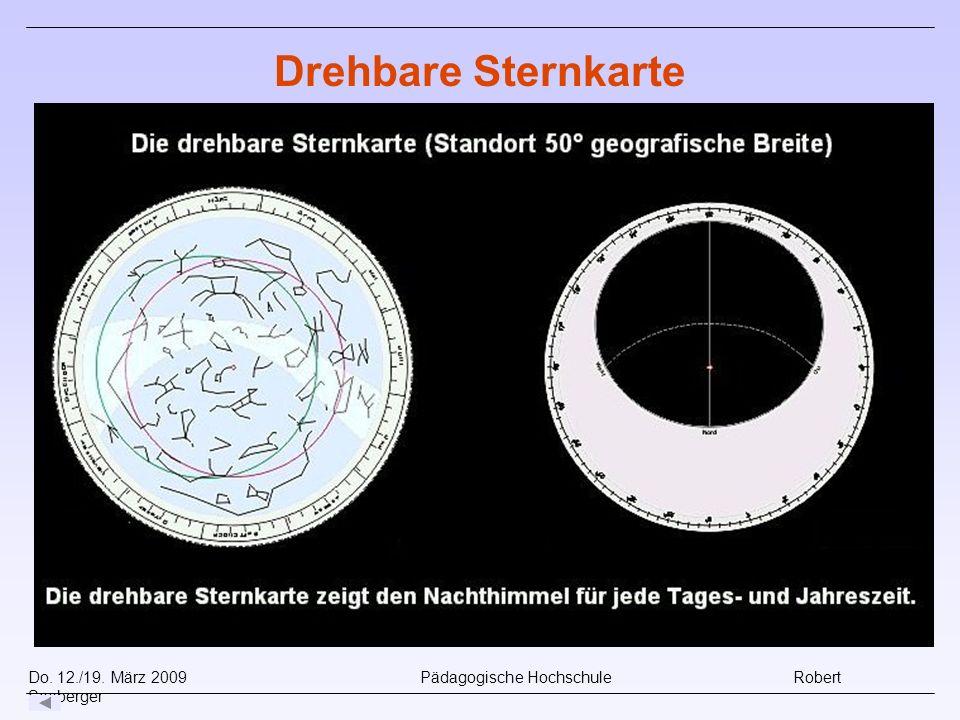 Do. 12./19. März 2009 Pädagogische Hochschule Robert Seeberger Drehbare Sternkarte