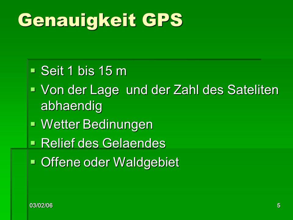 03/02/066 GPS Koordinaten Viele verschiedene Viele verschiedene Laenge und Breite (nur fuer Oziexplorer) Laenge und Breite (nur fuer Oziexplorer) UTM UTM