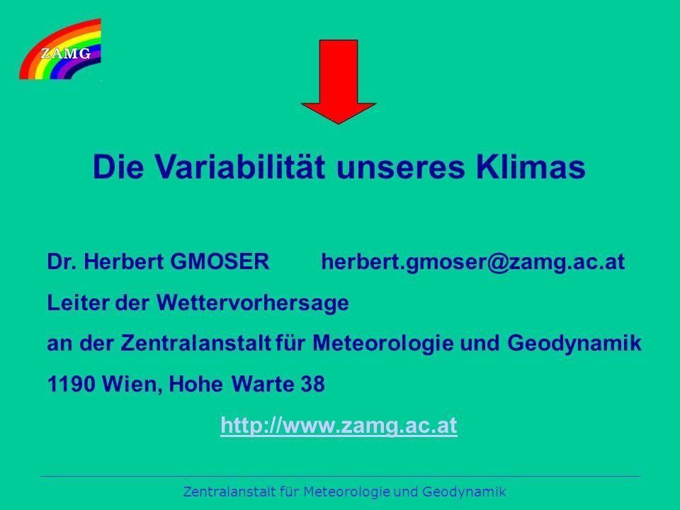 Zentralanstalt für Meteorologie und Geodynamik Die Variabilität unseres Klimas Dr.