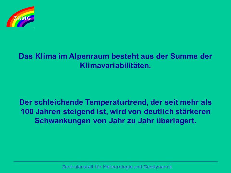 Zentralanstalt für Meteorologie und Geodynamik Das Klima im Alpenraum besteht aus der Summe der Klimavariabilitäten.