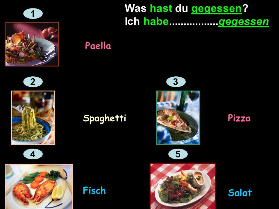 Ferien Und was hast du gegessen? Ich habe Fisch gegessen.