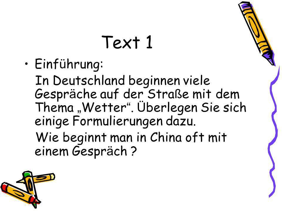 Text 1 Einf ü hrung: In Deutschland beginnen viele Gespr ä che auf der Stra ß e mit dem Thema Wetter. Ü berlegen Sie sich einige Formulierungen dazu.