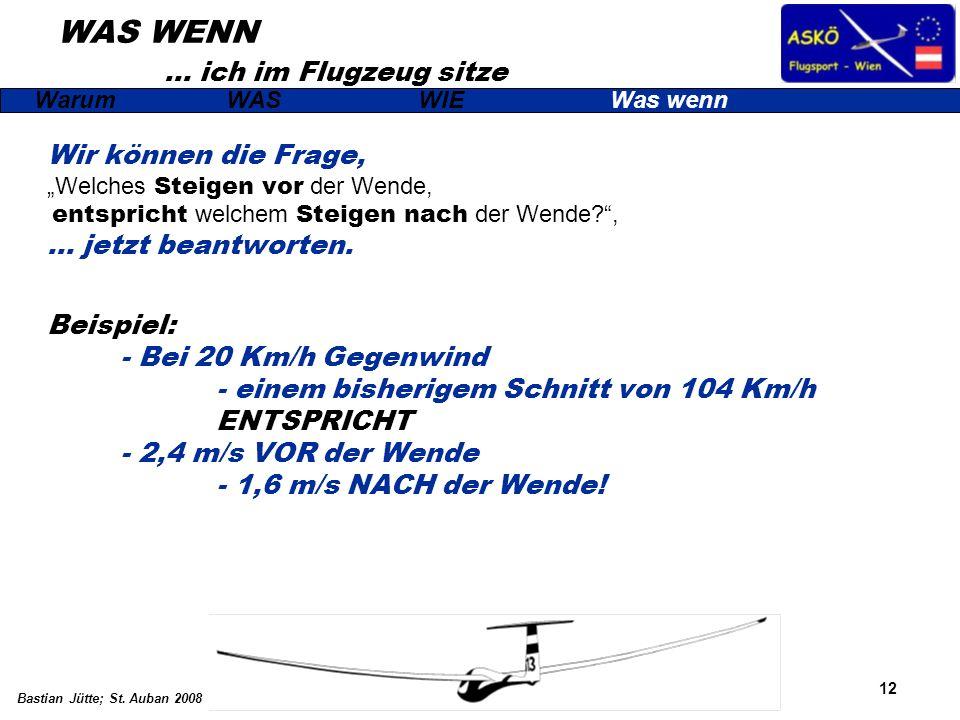 12 Bastian Jütte; St. Auban 2008 Wir können die Frage, Welches Steigen vor der Wende, entspricht welchem Steigen nach der Wende?, … jetzt beantworten.