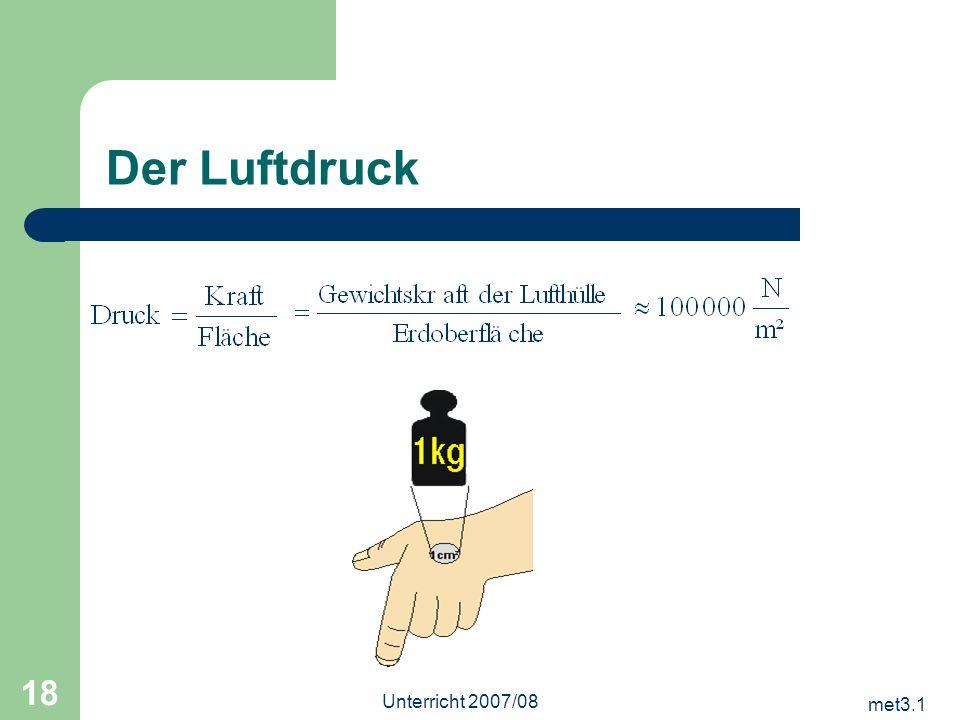 met3.1 Unterricht 2007/08 18 Der Luftdruck