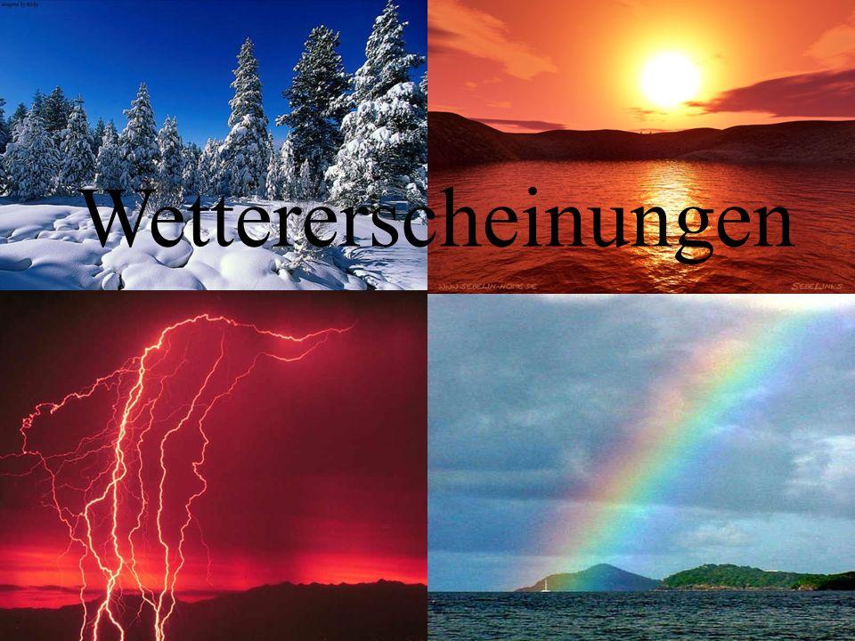 Im Zusammenhang mit Wetter kommt es immer wieder zu Verwechselungen der folgenden Begriffe: Wetter Witterung Klima