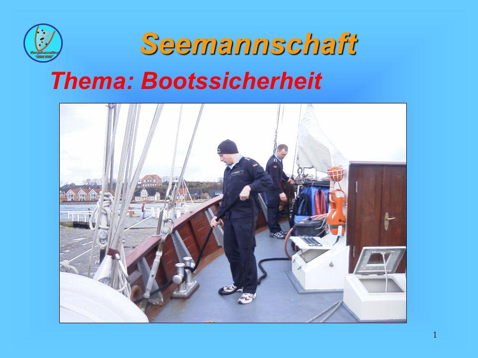 1 Seemannschaft Thema: Bootssicherheit
