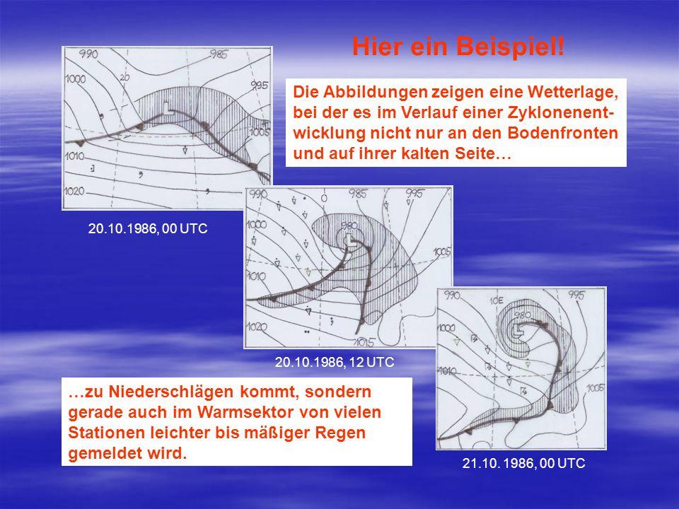 20.10.1986, 00 UTC 20.10.1986, 12 UTC 21.10. 1986, 00 UTC Hier ein Beispiel! Die Abbildungen zeigen eine Wetterlage, bei der es im Verlauf einer Zyklo