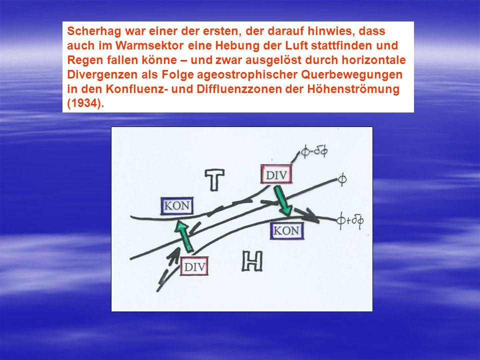 Scherhag war einer der ersten, der darauf hinwies, dass auch im Warmsektor eine Hebung der Luft stattfinden und Regen fallen könne – und zwar ausgelös