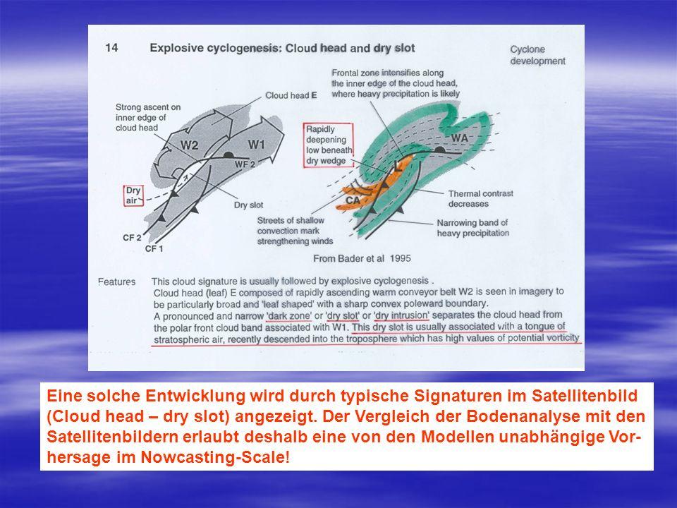 Eine solche Entwicklung wird durch typische Signaturen im Satellitenbild (Cloud head – dry slot) angezeigt. Der Vergleich der Bodenanalyse mit den Sat