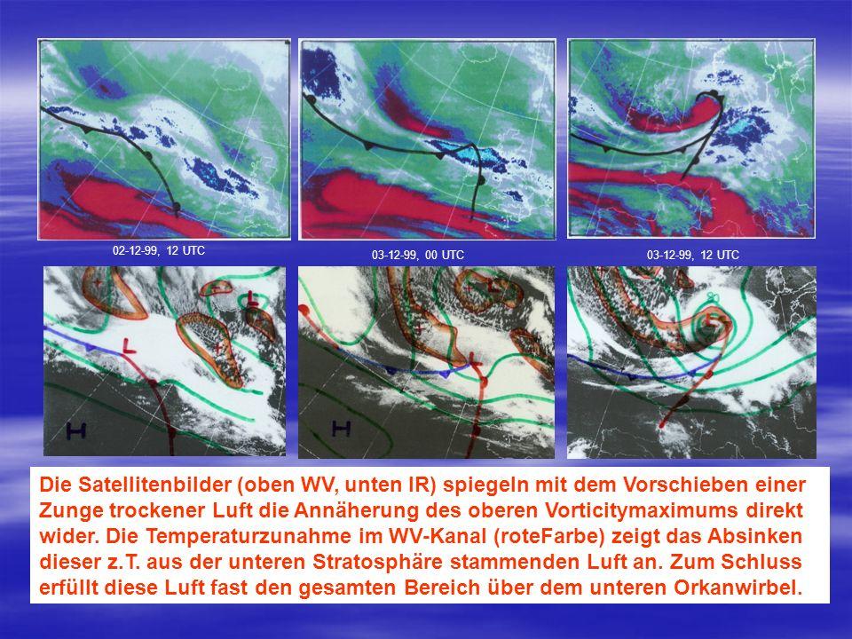 02-12-99, 12 UTC 03-12-99, 00 UTC03-12-99, 12 UTC Die Satellitenbilder (oben WV, unten IR) spiegeln mit dem Vorschieben einer Zunge trockener Luft die