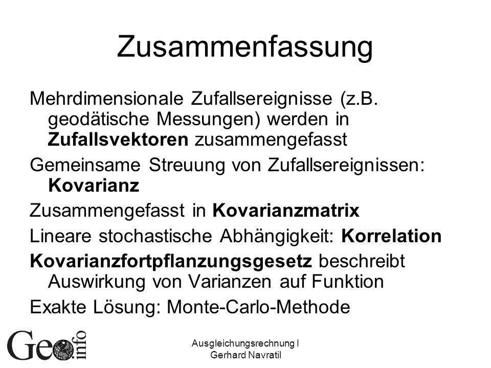 Ausgleichungsrechnung I Gerhard Navratil Zusammenfassung Mehrdimensionale Zufallsereignisse (z.B.