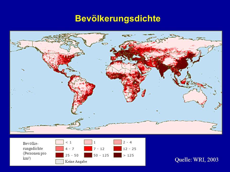Bevölkerungsdichte Quelle: WRI, 2003 Bevölke- rungsdichte (Personen pro km²) Keine Angabe