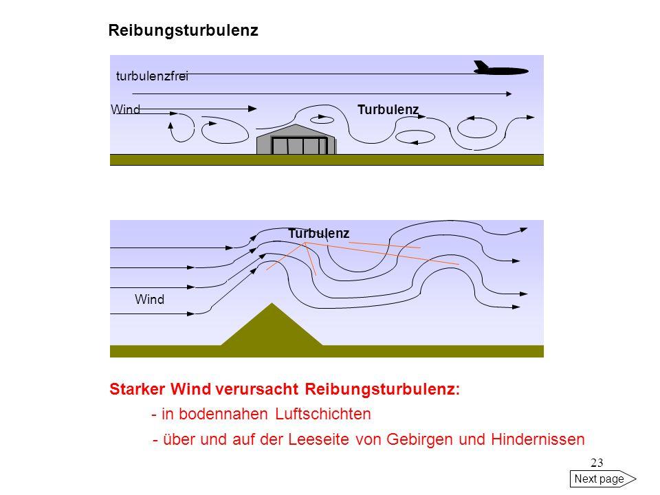 22 Next page thermische Turbulenz: Starke Aufheizung des Erdbodens führt zu Vertikalbewegungen und thermischer Turbulenz. Gleitpfad turbulenzfrei
