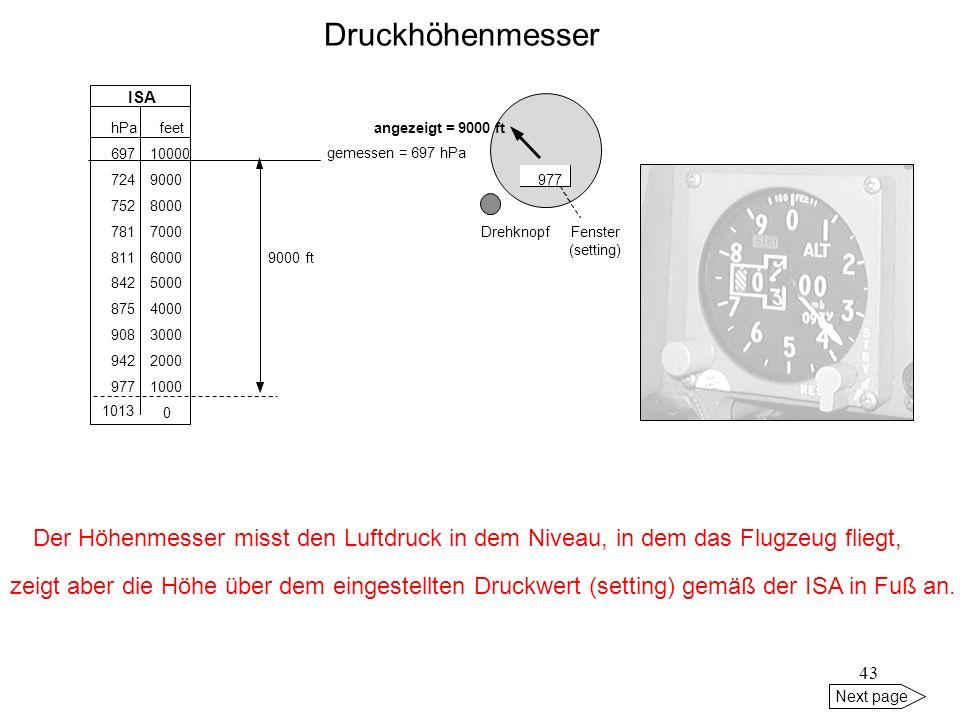42 Next page 40 m Höhendifferenz auf 100 km = nahezu parallel zu MSL Einhalten eines Druckniveaus = Einhalten des gleichen Abstandes zu MSL Höhenmesse