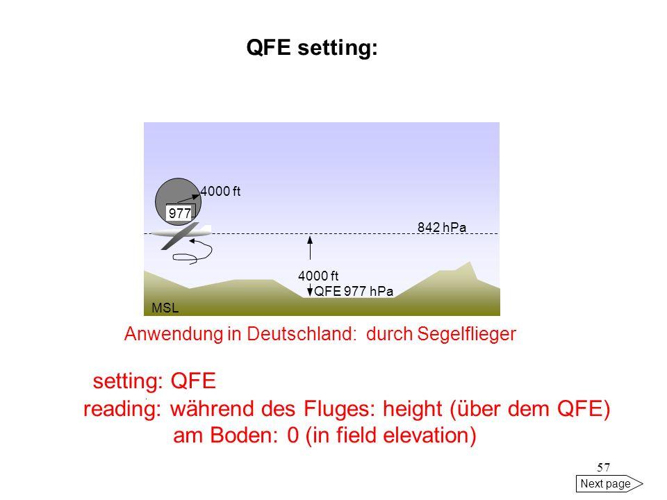 56 Next page wahre Höhe (über MSL) eines FL: Fliegt ein Lfz in einem FL von einem Tief in ein Hoch, so nimmt die wahre Höhe (über MSL) dieses Lfz zu (