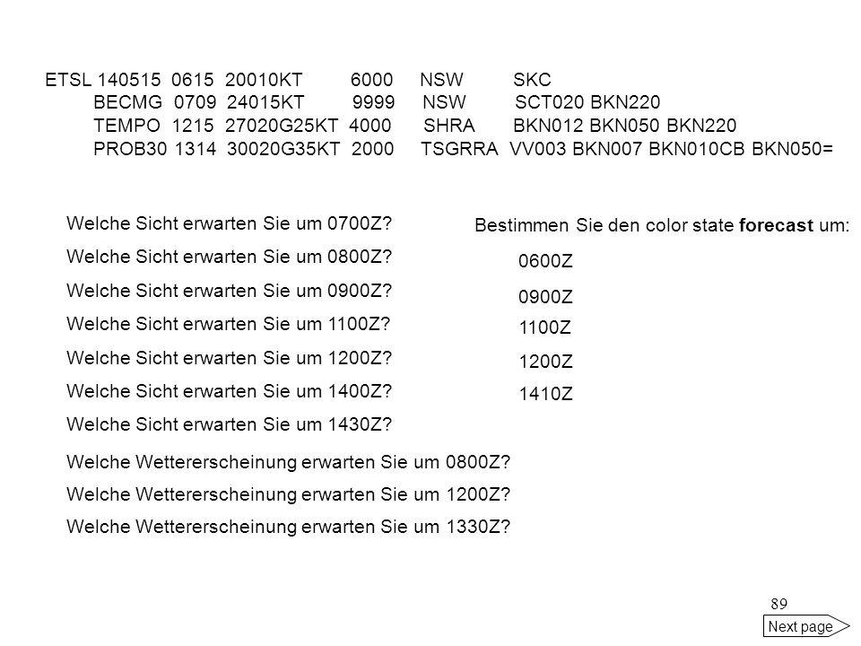 88 Next page 0700 ETEU 22012KT 9999 +PO FEW300 28/12 A3003 BLU+= 1420 EDDF 25008G24KT 9000 SQ SKC 24/09 Q1031 BECMG CAVOK= 1510 ETSA 30014G27KT 4000 -