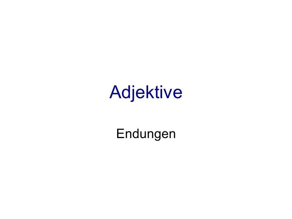 Adjektive Endungen