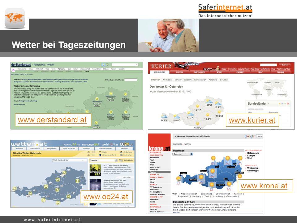 Wetter bei Zeitungen www.derstandard.at www.kurier.at www.krone.at www.oe24.at w w w.