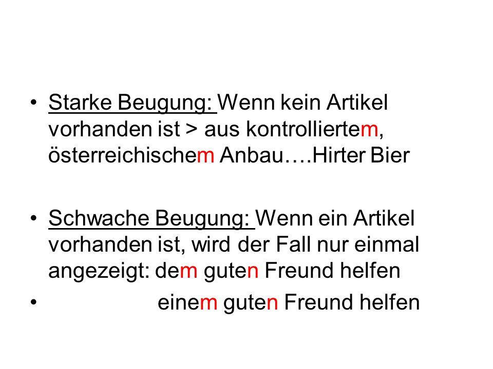 Starke Beugung: Wenn kein Artikel vorhanden ist > aus kontrolliertem, österreichischem Anbau….Hirter Bier Schwache Beugung: Wenn ein Artikel vorhanden