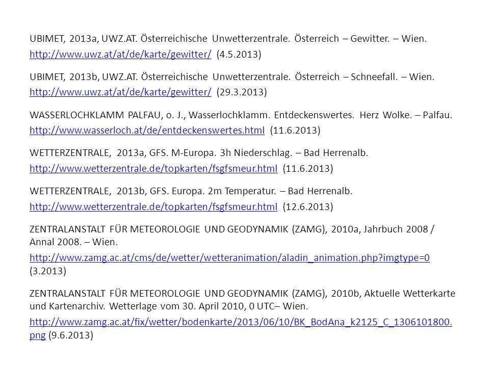 UBIMET, 2013a, UWZ.AT. Österreichische Unwetterzentrale. Österreich – Gewitter. – Wien. http://www.uwz.at/at/de/karte/gewitter/http://www.uwz.at/at/de