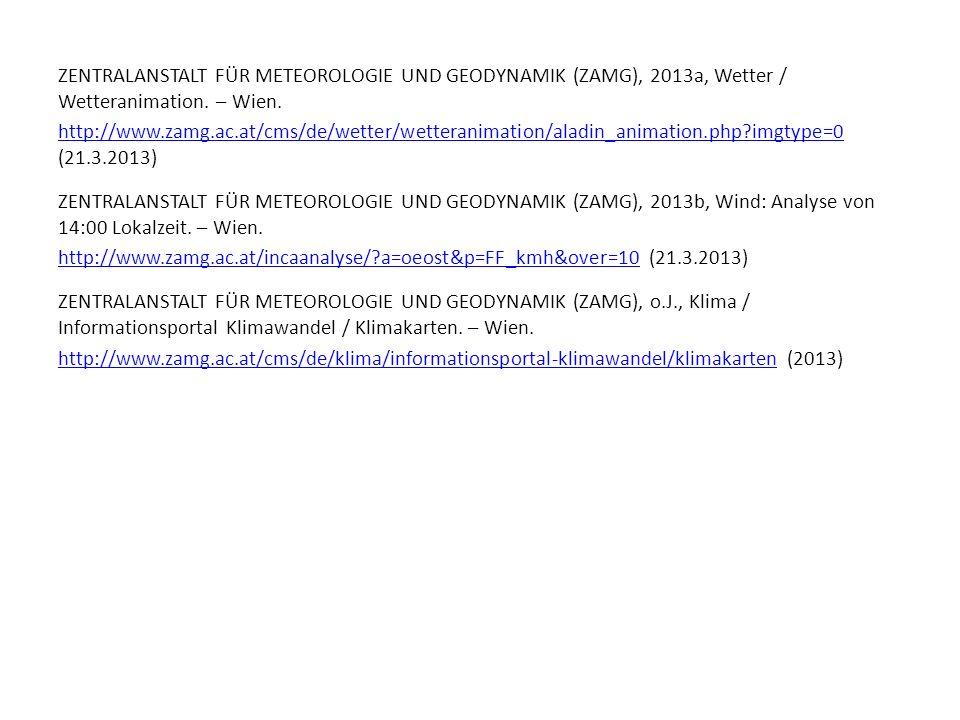 ZENTRALANSTALT FÜR METEOROLOGIE UND GEODYNAMIK (ZAMG), 2013a, Wetter / Wetteranimation. – Wien. http://www.zamg.ac.at/cms/de/wetter/wetteranimation/al