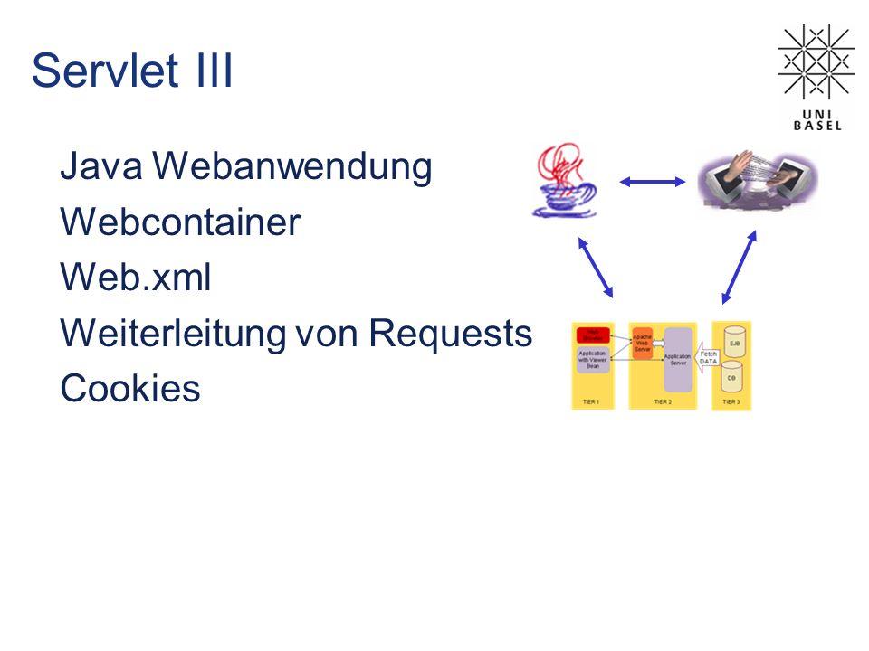 Servlet Cookie API Erzeugen mit: c = new Cookie(name, value) Verschieden Attribute: public String getComment() public void setComment(String comment) public String getDomain() public void setDomain(String domainPattern) c.setDomain(.unibas.ch) Cookies