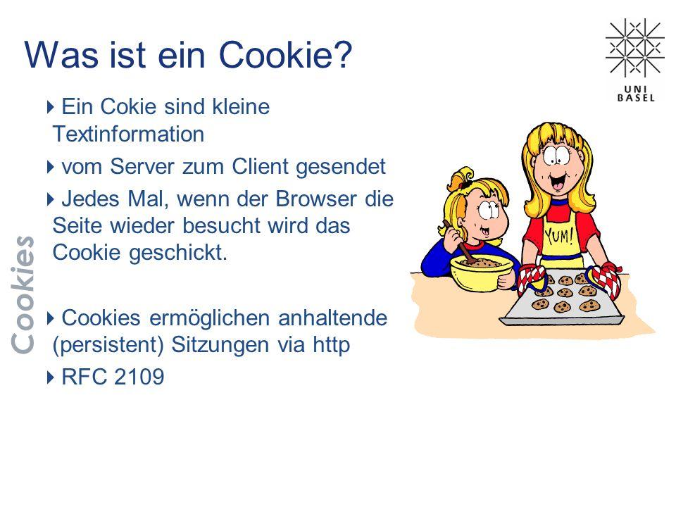 Was ist ein Cookie? Ein Cokie sind kleine Textinformation vom Server zum Client gesendet Jedes Mal, wenn der Browser die Seite wieder besucht wird das