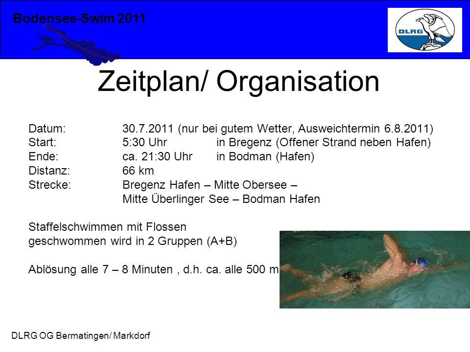 Bodensee-Swim 2011 DLRG OG Bermatingen/ Markdorf Zeitplan/ Organisation Datum:30.7.2011 (nur bei gutem Wetter, Ausweichtermin 6.8.2011) Start:5:30 Uhr in Bregenz (Offener Strand neben Hafen) Ende:ca.