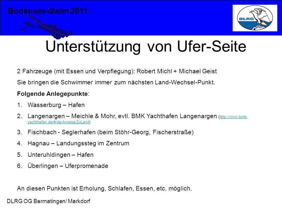 Bodensee-Swim 2011 DLRG OG Bermatingen/ Markdorf Unterstützung von Ufer-Seite 2 Fahrzeuge (mit Essen und Verpflegung): Robert Michl + Michael Geist Si
