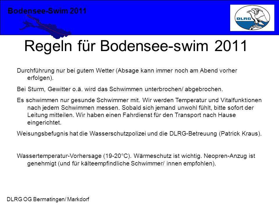 Bodensee-Swim 2011 DLRG OG Bermatingen/ Markdorf Regeln für Bodensee-swim 2011 Durchführung nur bei gutem Wetter (Absage kann immer noch am Abend vorher erfolgen).