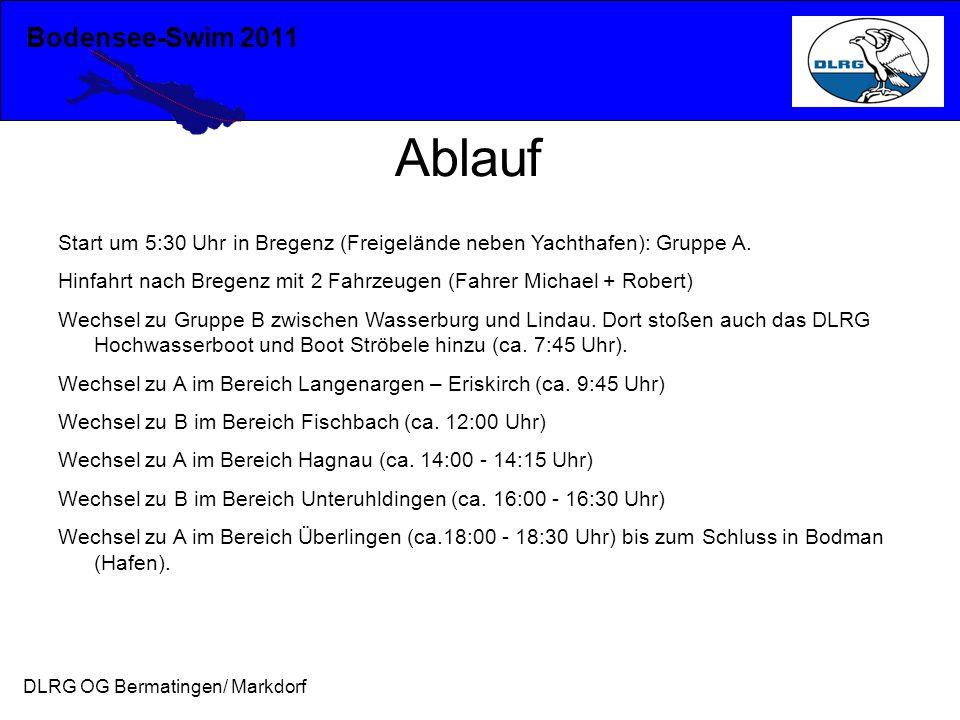 Bodensee-Swim 2011 DLRG OG Bermatingen/ Markdorf Ablauf Start um 5:30 Uhr in Bregenz (Freigelände neben Yachthafen): Gruppe A. Hinfahrt nach Bregenz m
