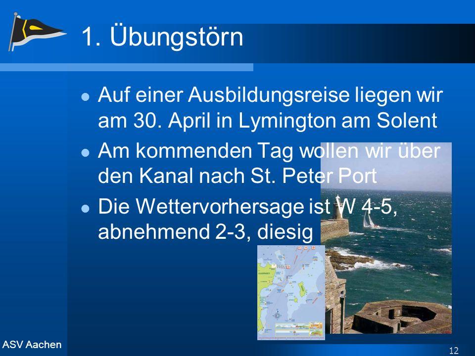 ASV Aachen 12 1. Übungstörn Auf einer Ausbildungsreise liegen wir am 30. April in Lymington am Solent Am kommenden Tag wollen wir über den Kanal nach
