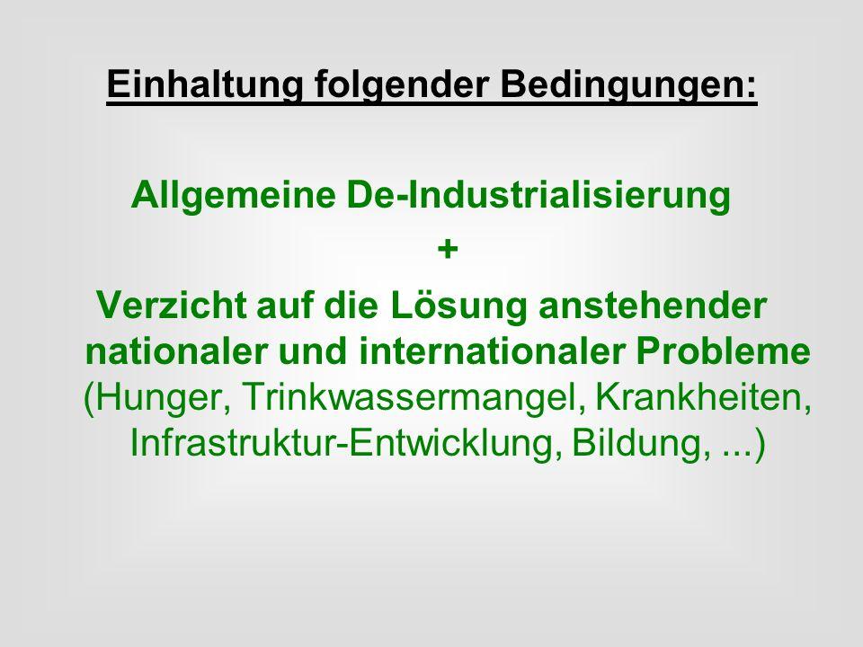 Einhaltung folgender Bedingungen: Allgemeine De-Industrialisierung + Verzicht auf die Lösung anstehender nationaler und internationaler Probleme (Hung
