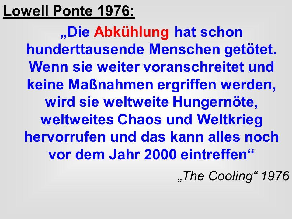 Lowell Ponte 1976: Die Abkühlung hat schon hunderttausende Menschen getötet. Wenn sie weiter voranschreitet und keine Maßnahmen ergriffen werden, wird