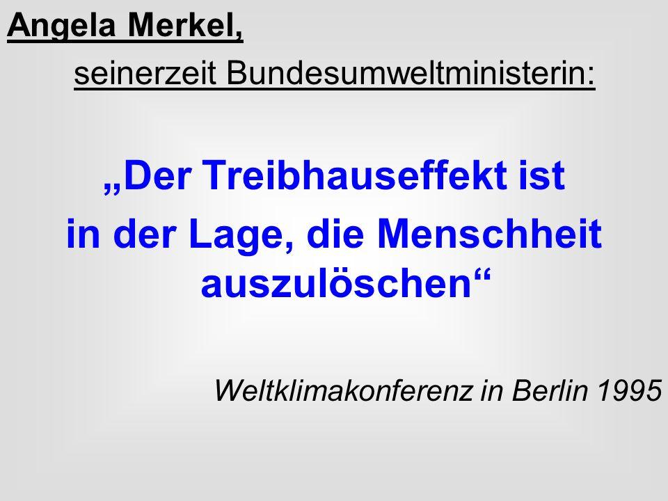 Angela Merkel, seinerzeit Bundesumweltministerin: Der Treibhauseffekt ist in der Lage, die Menschheit auszulöschen Weltklimakonferenz in Berlin 1995