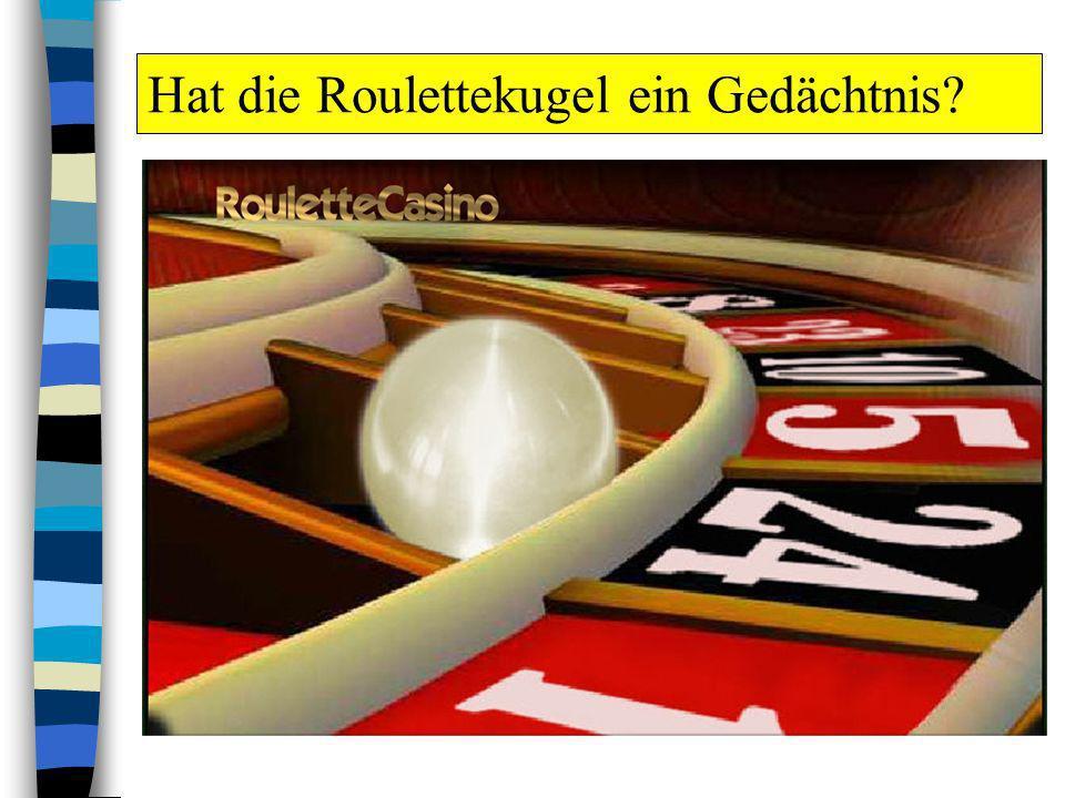 Hat die Roulettekugel ein Gedächtnis?